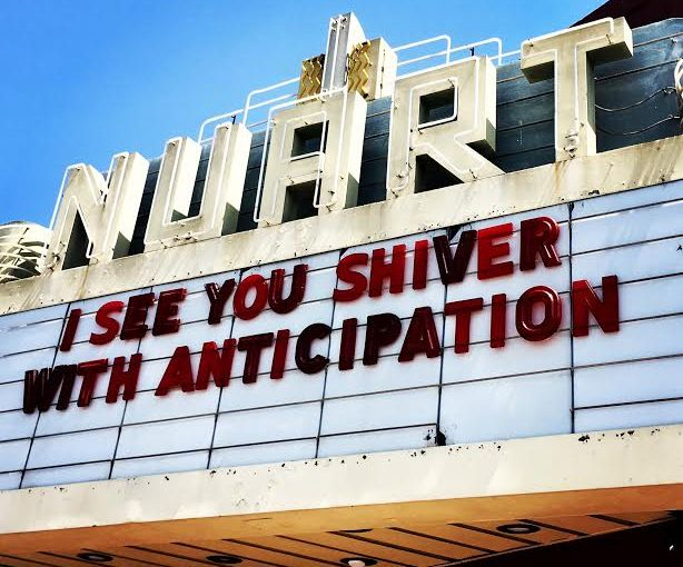 "The Nuart: ""I see you shiver with anticipation."""